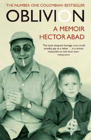 Oblivion. A memoir Hector Abad